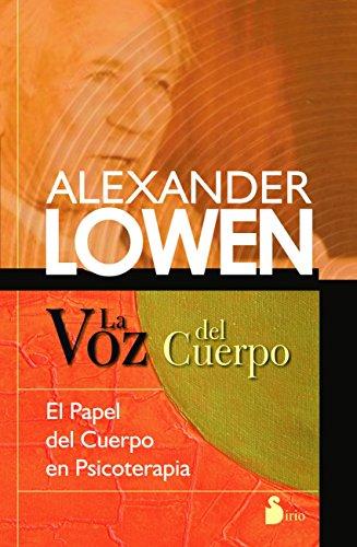 LA VOZ DE CUERPO por ALEXANDER LOWEN