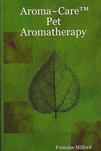 aroma-care-pet-aromatherapy-by-author-francine-milford-published-on-august-2007