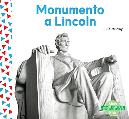 Monumento a Lincoln (Lincoln Memorial ) (Spanish Version) (Lugares simbólicos de los estados unidos / Us Landmarks) por Julie Murray