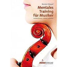 Mentales Training für Musiker: Leichter lernen - sicherer auftreten