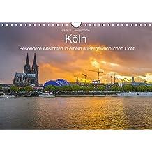 Köln – Besondere Ansichten in einem außergewöhnlichen Licht (Wandkalender 2015 DIN A4 quer): Fotos von Köln in einem ganz besonderen Licht (Monatskalender, 14 Seiten)