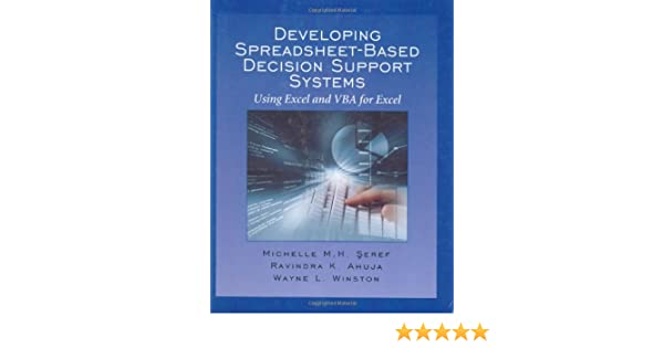 developing spreadsheet based decision support systems edition first amazoncouk michelle seref wayne l winston ravindra k ahuja 9780975914656 books