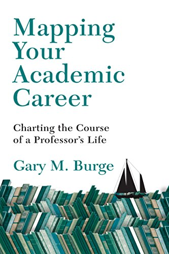 Mapping Your Academic Career: Charting the Course of a Professor's Life (English Edition)