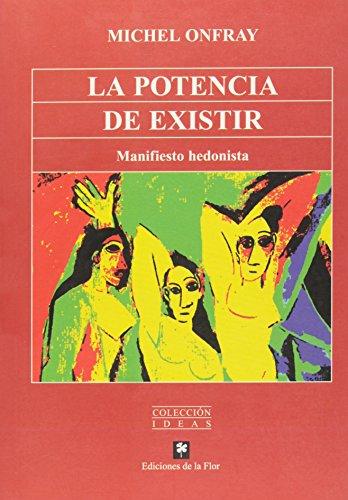 La potencia de existir/The power to exist: Manifiesto Hedonista