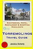 Torremolinos Travel Guide: Sightseeing, Hotel, Restaurant & Shopping Highlights [Idioma Inglés]