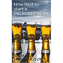 How NOT to start a microbrewery