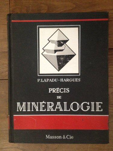 P. Lapadu-Hargues,... Précis de minéralogie