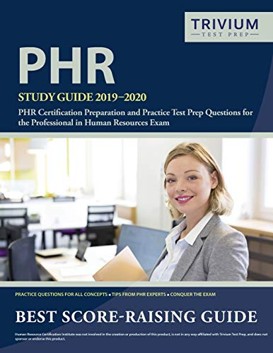PHR Study Guide 2019-2020: PHR  Certification Preparation and Practice Test Prep Questions for the Professional in Human Resources Exam - Phr Practice Certification Test