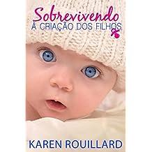 Sobrevivendo à criação dos filhos (Portuguese Edition)