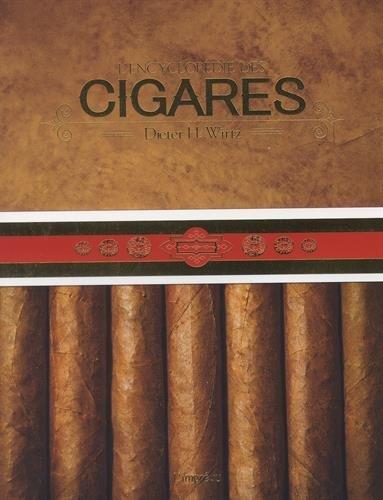 L'encyclopédie des cigares par Dieter H. Wirtz