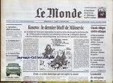 MONDE (LE) [No 16819] du 21/02/1999 - CLAUDE ALLEGRE CONTRE-ATTAQUE - KOSOVO - LE DERNIER BLUFF DE MILOSEVIC - AGRICULTURE - LE G7 - DYSON.