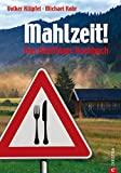 Mahlzeit!: Kluftingers Allgäu-Kochbuch - Volker Klüpfel, Michael Kobr