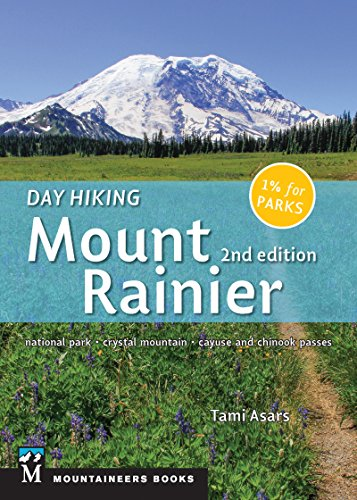Day Hiking: Mount Rainier: National Park, Crystal Mountain, Cayuse and Chinook Passes (Park Pässe National)