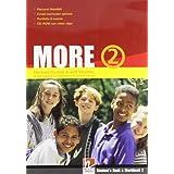 More. Student's pack. Con espansione online. Con CD Audio. Per la Scuola media: 2