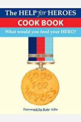 Food for Heroes: The Official Help for Heroes Cook Book Paperback
