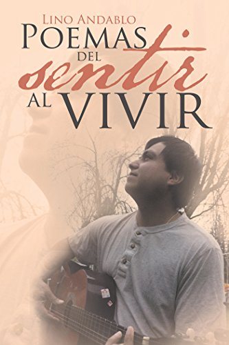 Poemas Del Sentir Al Vivir por Lino Andablo