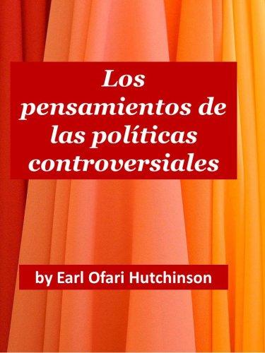 Los Pensamientos  de las  Políticas Controversiales