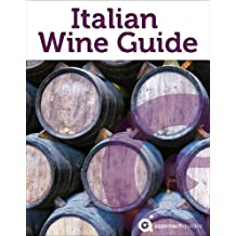Italian Wine Guide (Guide to the Wines of Italy) (English Edition)