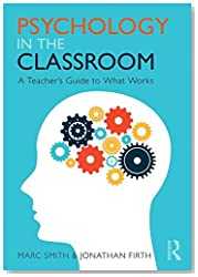 Psychology in the Classroom: A Teacher\'s Guide to What Works