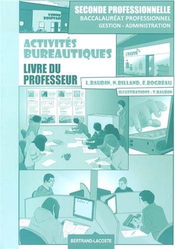 Activités bureautiques 2e Bac Pro Gestion-Administration : Livre du professeur
