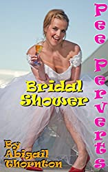 Pee Perverts: Bridal Shower (English Edition)