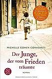 Der Junge, der vom Frieden träumte: Roman -