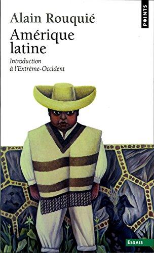 Amérique latine. Introduction à l'Extrême-Occident par Alain Rouquie