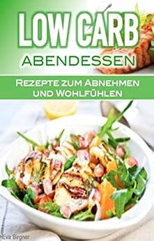 low-carb-kochbuch-low-carb-rezepte-zum-abnehmen-und-wohlfhlen-low-carb-kochbuch-low-carb-abendessen-low-carb-fr-einsteiger-low-carb-low-carb-vegetarisch-low-carb-fr-faule-abnehmen