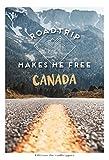 Roadtrip Makes Me Free : Guide et récit d'un road trip au Canada