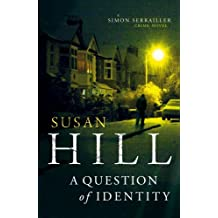 A Question of Identity: Simon Serrailler Book 7 by Susan Hill (2012-10-25)