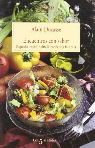 Descargar Libro Encuentros con sabor (Los Cinco Sentidos) de Alain Ducasse