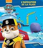 """Afficher """"Paw patrol, la Pat'patrouille L'exposition de la plage"""""""