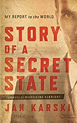Story of a Secret State: My Report to the World by Jan Karski (2013-02-22)