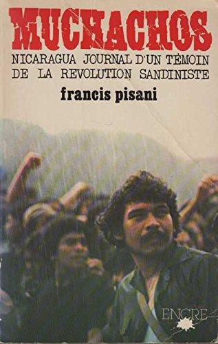 Muchachos : Nicaragua, journal d'un tmoin de la rvolution sandiniste