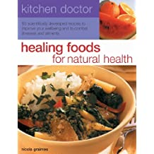 Kitchen Doctor: Healing Foods for Natural Health by Nicola Graimes (2009-05-01)