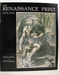 The Renaissance Print, 1470-1550 by David Landau (1994-02-02)