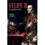 Felipe II: Hombre, rey, mito (Historia)