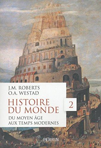 Histoire du monde Tome 2: Du Moyen Age aux Temps modernes