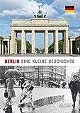 Berlin: Eine kleine Geschichte
