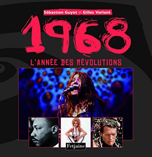 1968 l'année des révolutions : L'année des révolutions