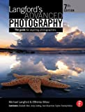 Langford's Advanced Photography 7th edition by Bilissi, Efthimia, Langford, Michael (2007) Paperback