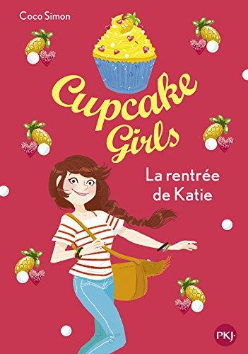 Cupcake Girls - tome 01 : La rentrée de Katie (1) par Coco SIMON