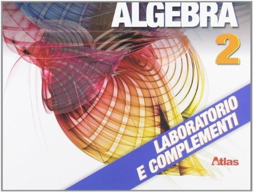 X quadro. Algebra. Laboratorio e complementi. Per le Scuole superiori. Con chiave USB: 2