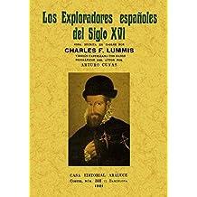 Los exploradores españoles del siglo XVI: vindicación de la acción colonizadora española en América.