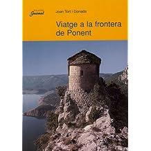 Viatge a la frontera de Ponent: Itinerari geogràfic i literari per la Noguera Ribagorçana (Guimet)
