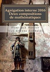 Agrégation interne 2016 Deux compositions de mathématiques