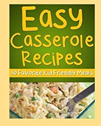Easy Casserole Recipes: Favorite Kids Meal Ideas (Family Cooking Series) (Volume 1) by Debbie Madson (2015-11-08)