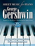 George Gershwin - Sheet Music for Piano: Intermediate to Advanced; over 25 Masterpieces...