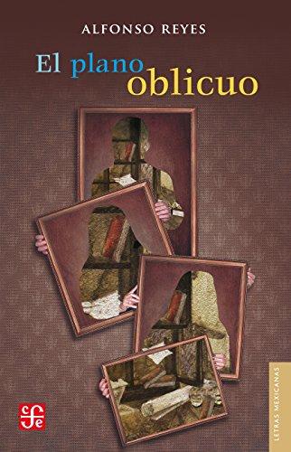El plano oblicuo (Letras Mexicanas nº 3) por Alfonso Reyes