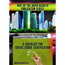 A Checklist for ISO/IEC 20000-1:2011 Certification (Rapid Results Series) (English Edition)